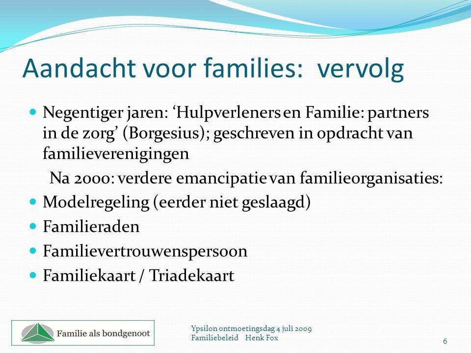 Aandacht voor families: vervolg Negentiger jaren: 'Hulpverleners en Familie: partners in de zorg' (Borgesius); geschreven in opdracht van familieveren