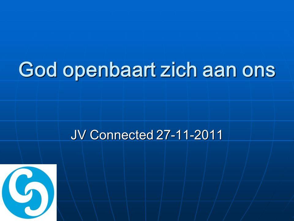 God openbaart zich aan ons JV Connected 27-11-2011
