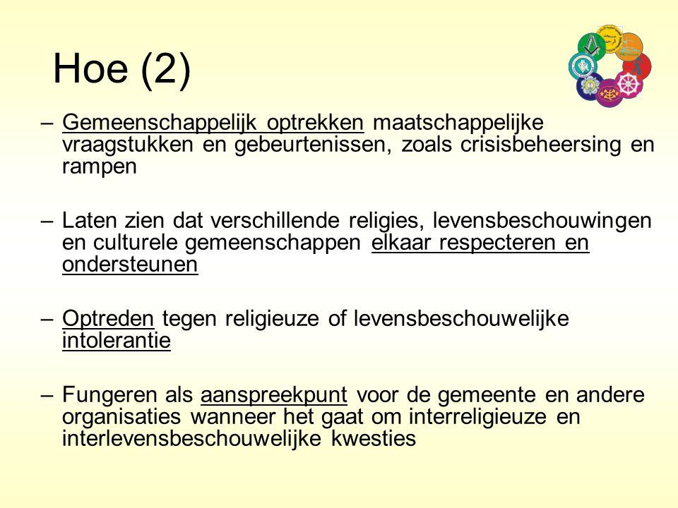 Hoe (2) –Gemeenschappelijk optrekken maatschappelijke vraagstukken en gebeurtenissen, zoals crisisbeheersing en rampen –Laten zien dat verschillende r