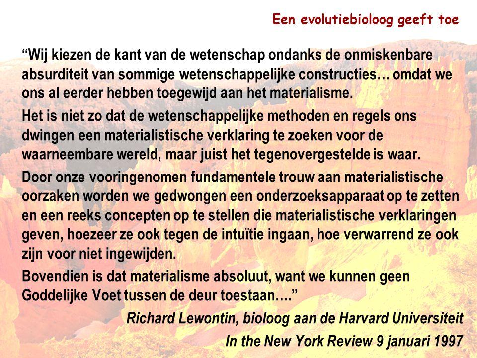 """7 Een evolutiebioloog geeft toe """"Wij kiezen de kant van de wetenschap ondanks de onmiskenbare absurditeit van sommige wetenschappelijke constructies…"""