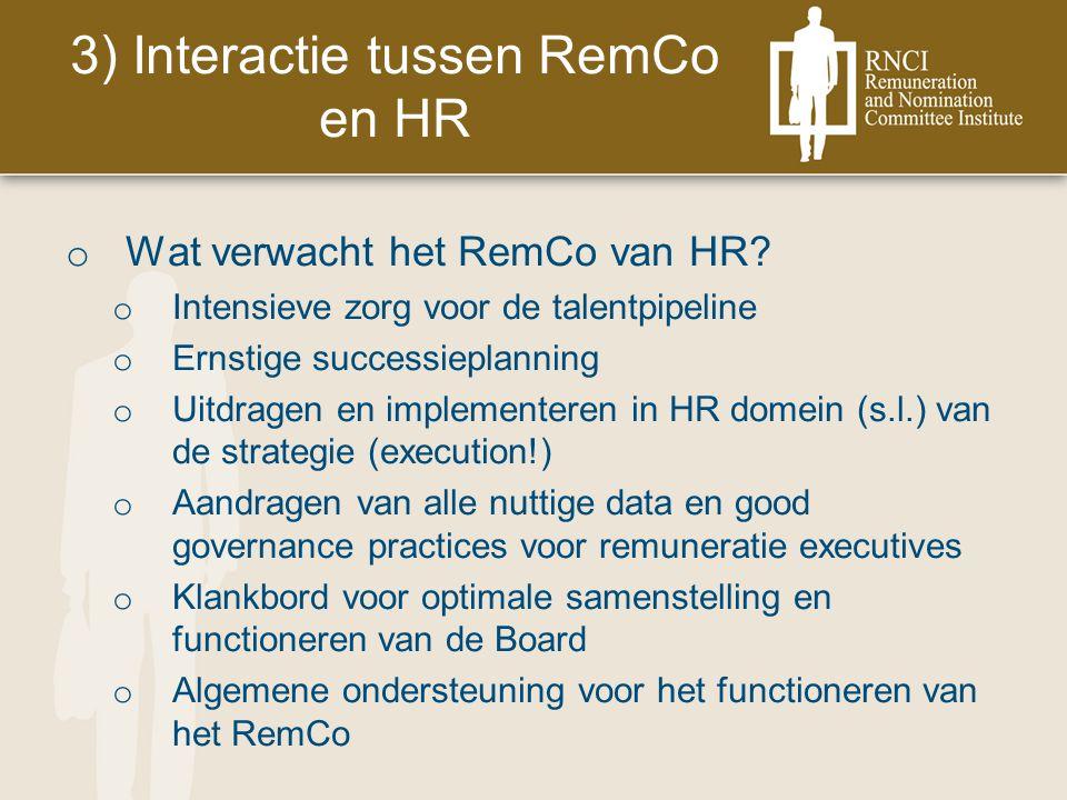 3) Interactie tussen RemCo en HR o Wat verwacht het RemCo van HR.