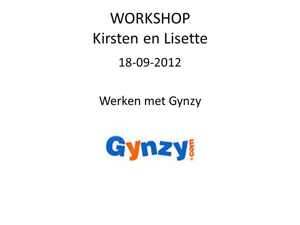 WORKSHOP Kirsten en Lisette 18-09-2012 Werken met Gynzy
