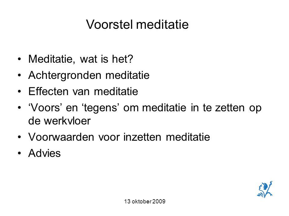 13 oktober 2009 Meditatie, wat is het.