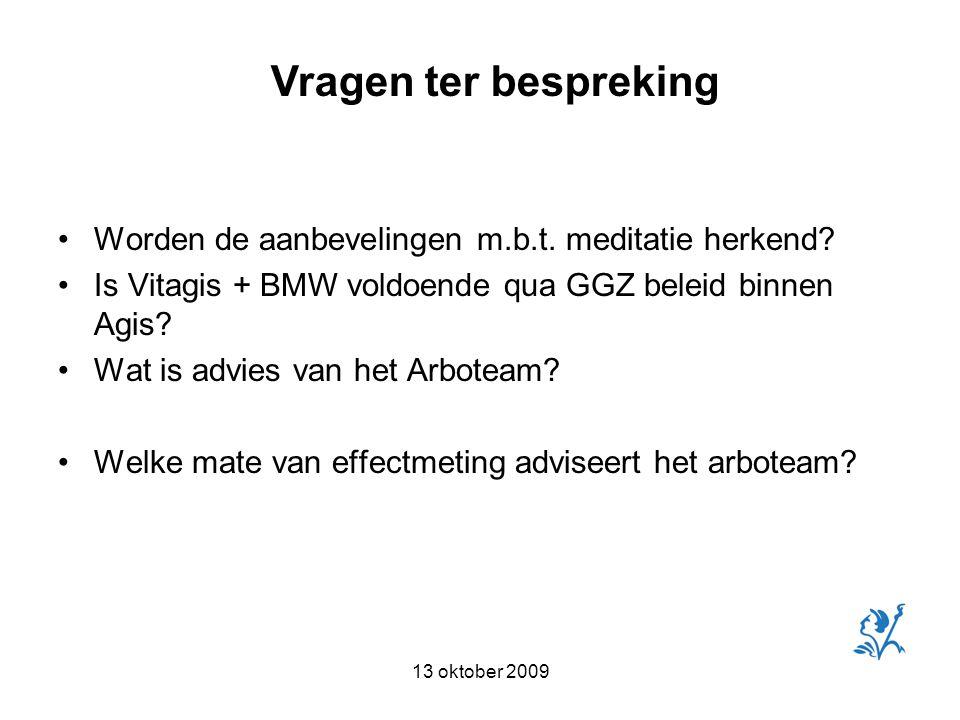 13 oktober 2009 Worden de aanbevelingen m.b.t. meditatie herkend.