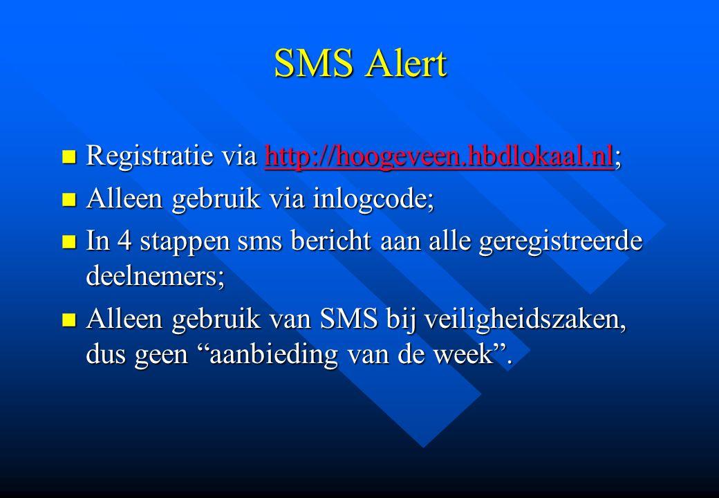 SMS Alert n Registratie via http://hoogeveen.hbdlokaal.nl; http://hoogeveen.hbdlokaal.nl n Alleen gebruik via inlogcode; n In 4 stappen sms bericht aa