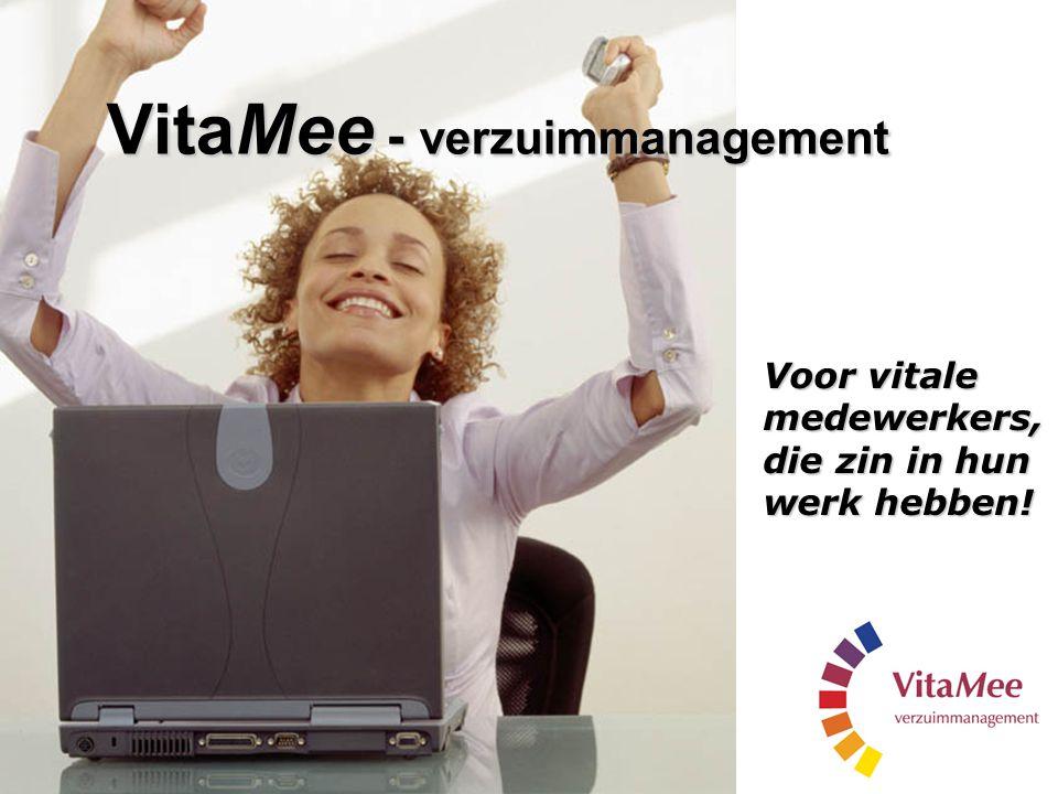 VitaMee - verzuimmanagement Voor vitale medewerkers, die zin in hun werk hebben!