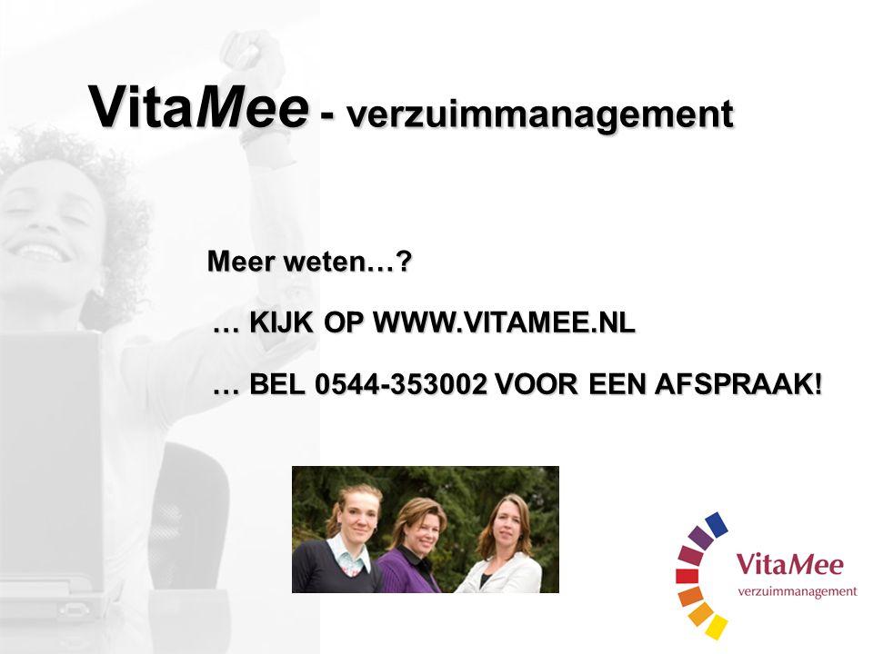 Meer weten…? … KIJK OP WWW.VITAMEE.NL … BEL 0544-353002 VOOR EEN AFSPRAAK! VitaMee - verzuimmanagement