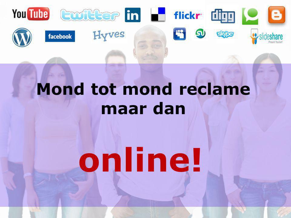 Mond tot mond reclame maar dan online!