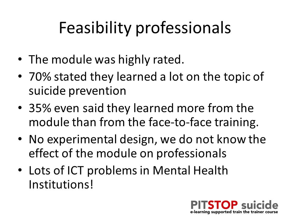 Feasibility professionals The module was highly rated.