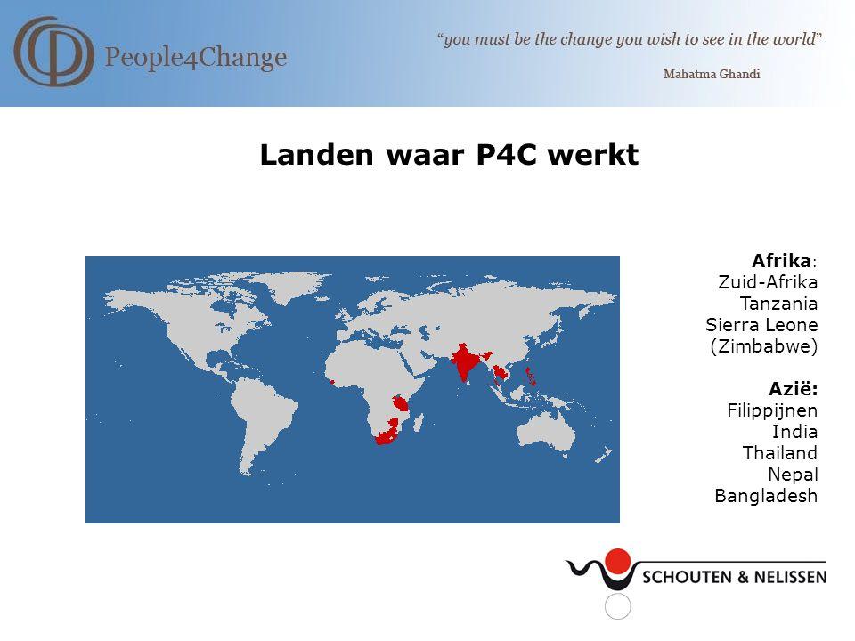 Landen waar P4C werkt Afrika : Zuid-Afrika Tanzania Sierra Leone (Zimbabwe) Azië: Filippijnen India Thailand Nepal Bangladesh