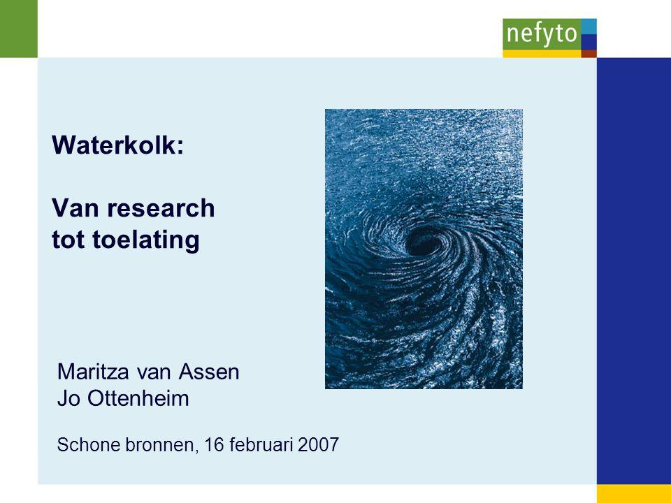 Maritza van Assen Jo Ottenheim Schone bronnen, 16 februari 2007 Waterkolk: Van research tot toelating