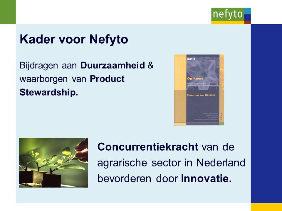 Kader voor Nefyto Bijdragen aan Duurzaamheid & waarborgen van Product Stewardship. Concurrentiekracht van de agrarische sector in Nederland bevorderen