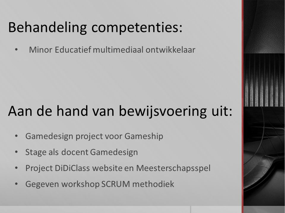 Behandeling competenties: Gamedesign project voor Gameship Stage als docent Gamedesign Project DiDiClass website en Meesterschapsspel Gegeven workshop