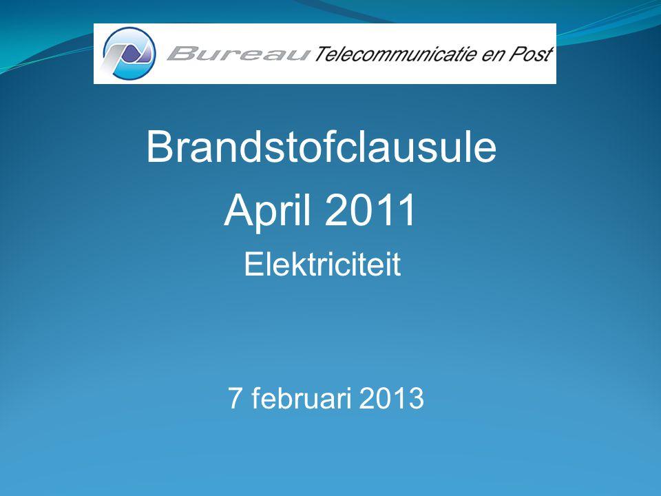 Brandstofclausule April 2011 Elektriciteit 7 februari 2013