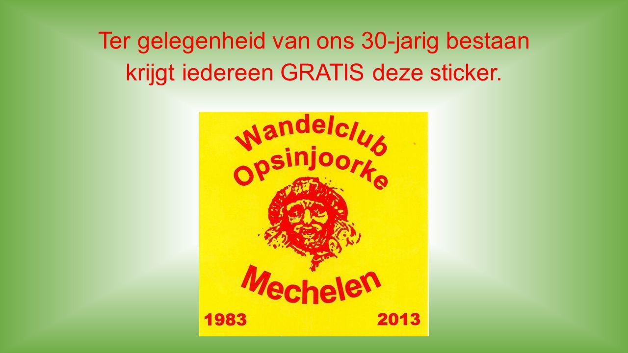 Ter gelegenheid van ons 30-jarig bestaan krijgt iedereen GRATIS deze sticker.