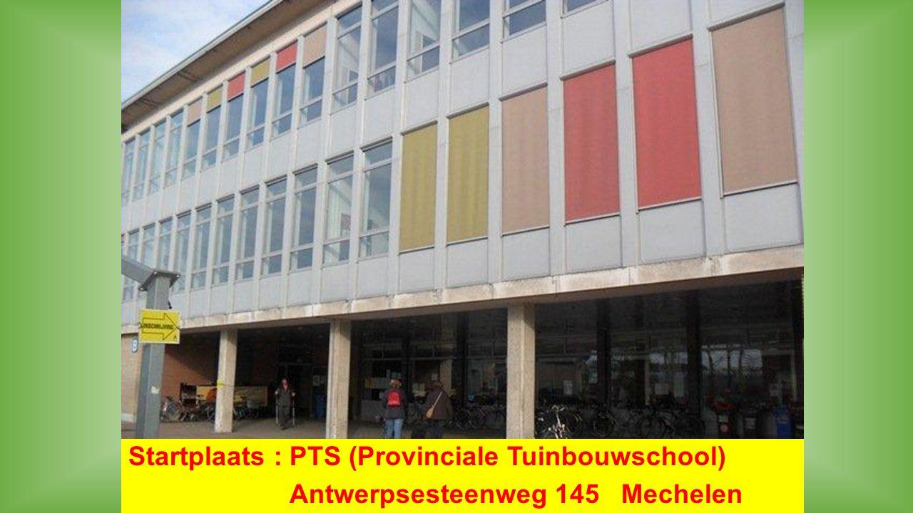 Startplaats : PTS (Provinciale Tuinbouwschool) Antwerpsesteenweg 145 Mechelen