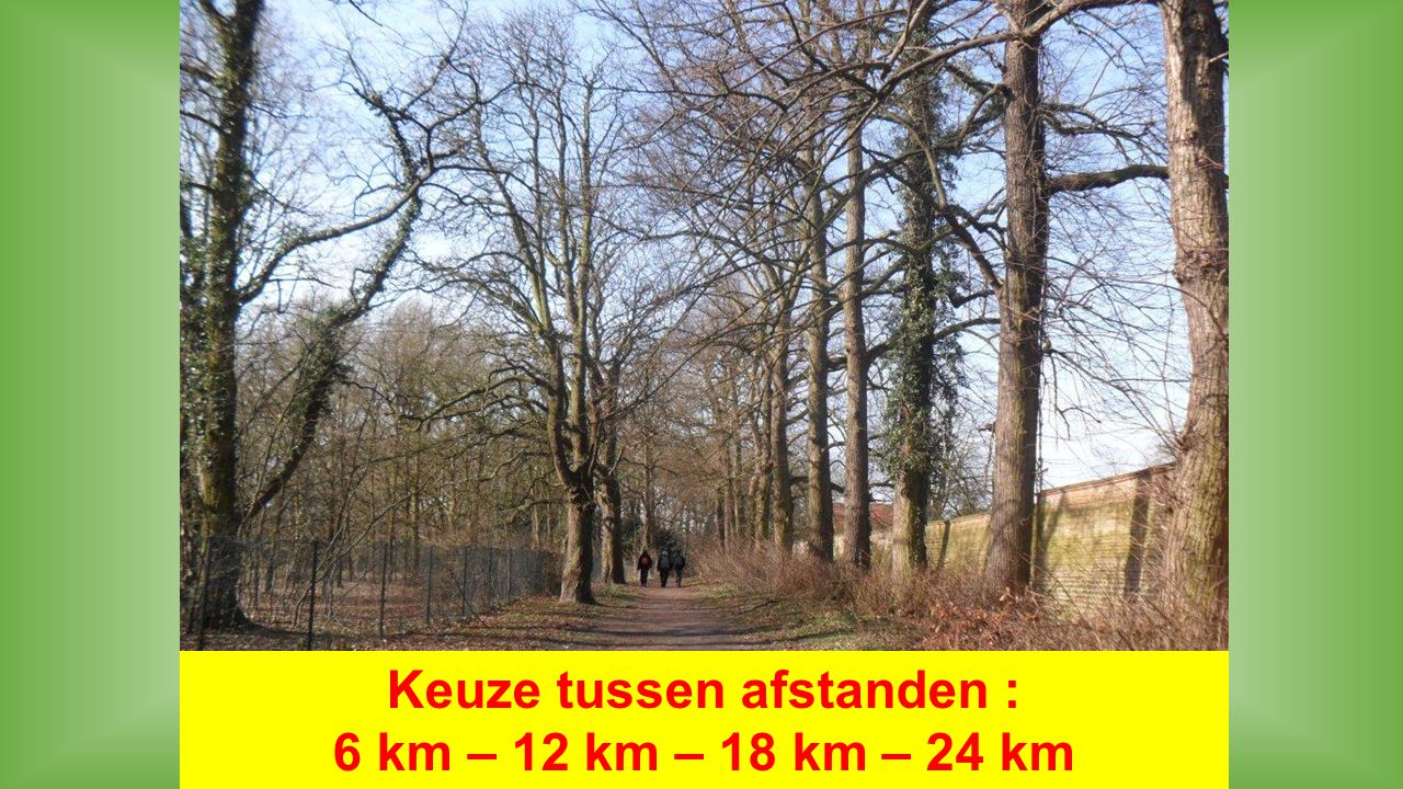 Keuze tussen afstanden : 6 km – 12 km – 18 km – 24 km