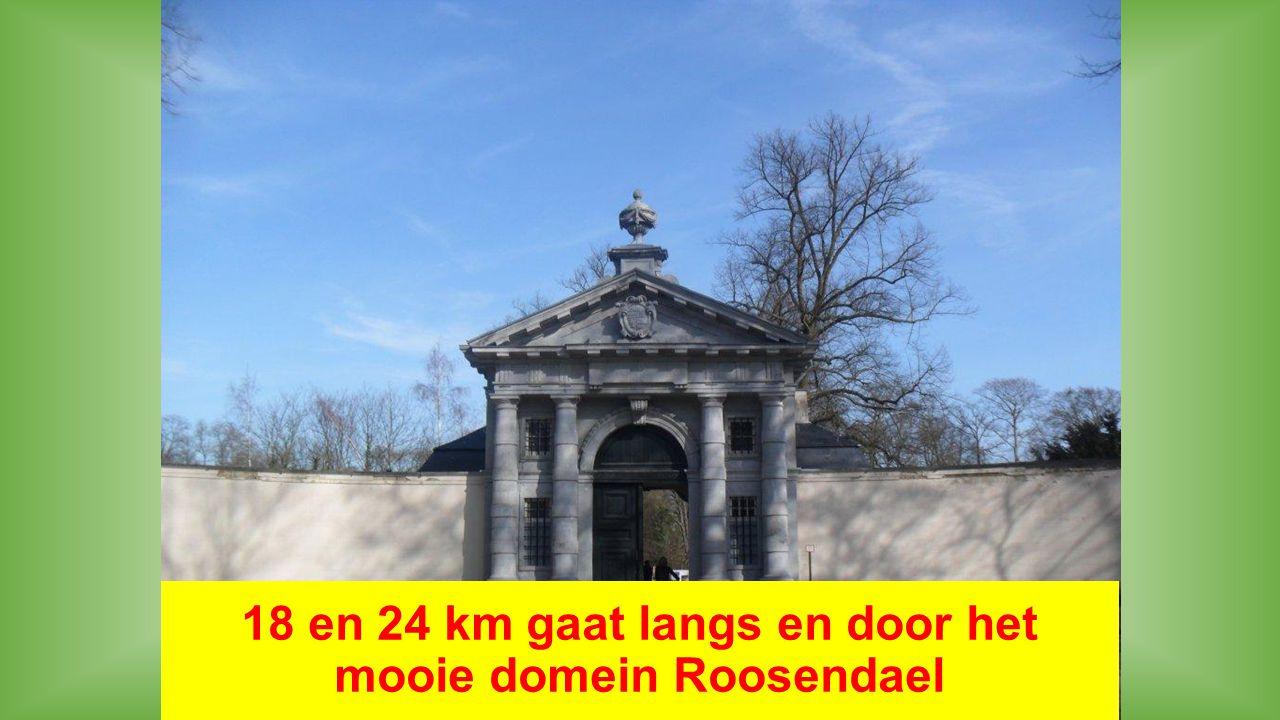 18 en 24 km gaat langs en door het mooie domein Roosendael