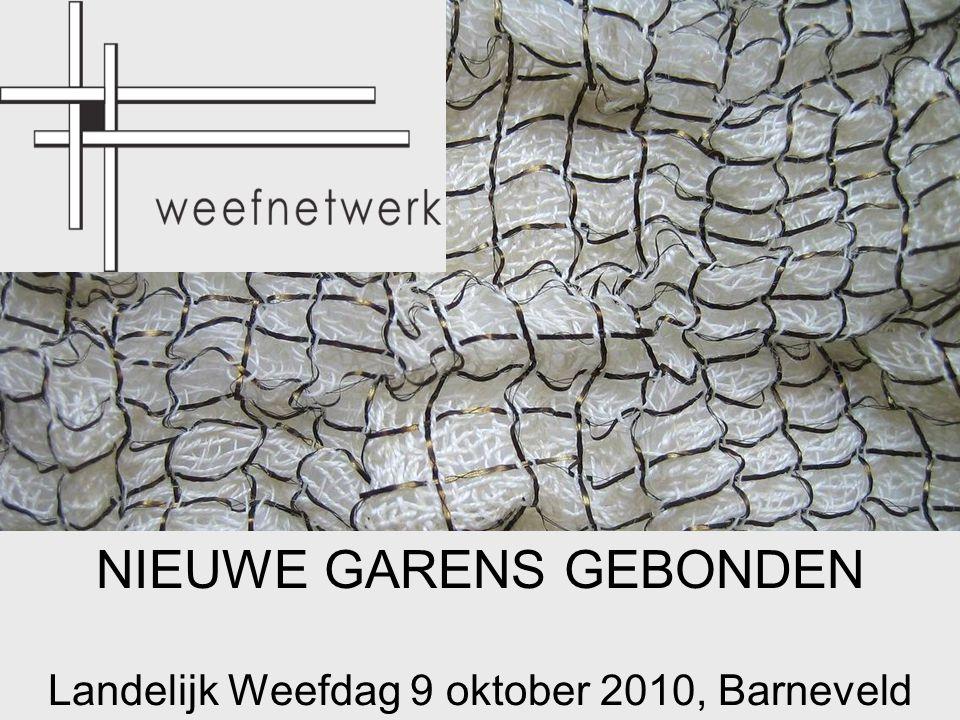NIEUWE GARENS GEBONDEN Landelijk Weefdag 9 oktober 2010, Barneveld