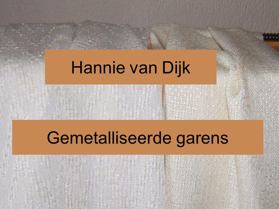 Hannie van Dijk Gemetalliseerde garens