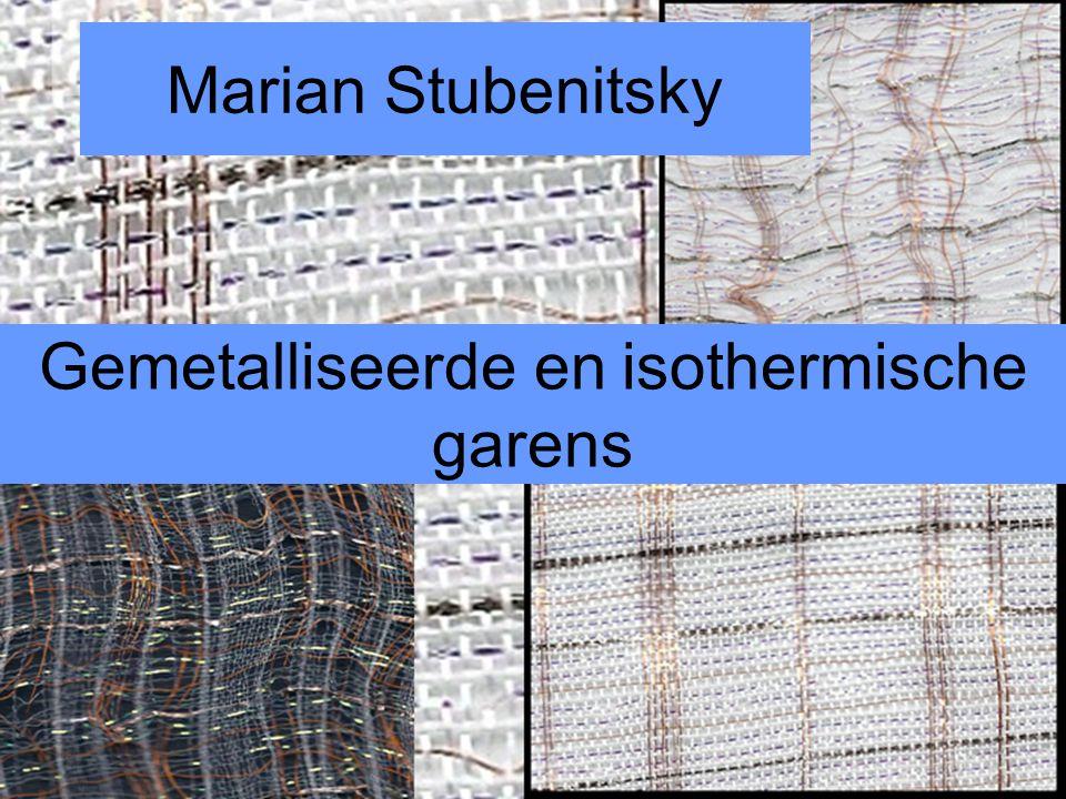 Marian Stubenitsky Gemetalliseerde en isothermische garens