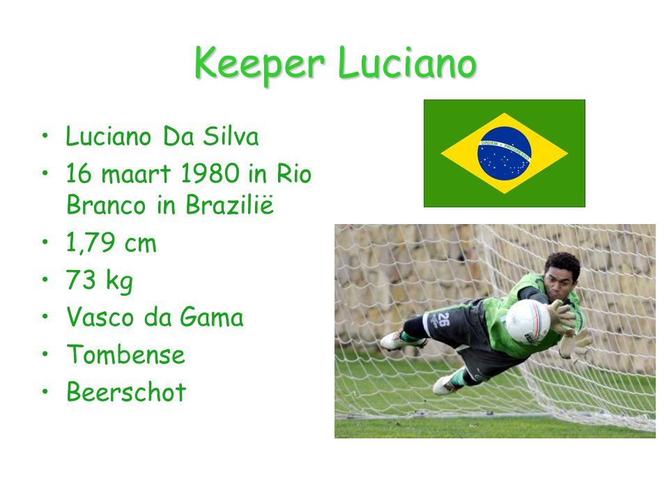 Keeper Luciano Luciano Da Silva 16 maart 1980 in Rio Branco in Brazilië 1,79 cm 73 kg Vasco da Gama Tombense Beerschot