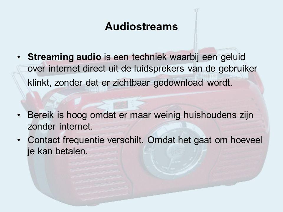 Audiostreams Streaming audio is een techniek waarbij een geluid over internet direct uit de luidsprekers van de gebruiker klinkt, zonder dat er zichtbaar gedownload wordt.