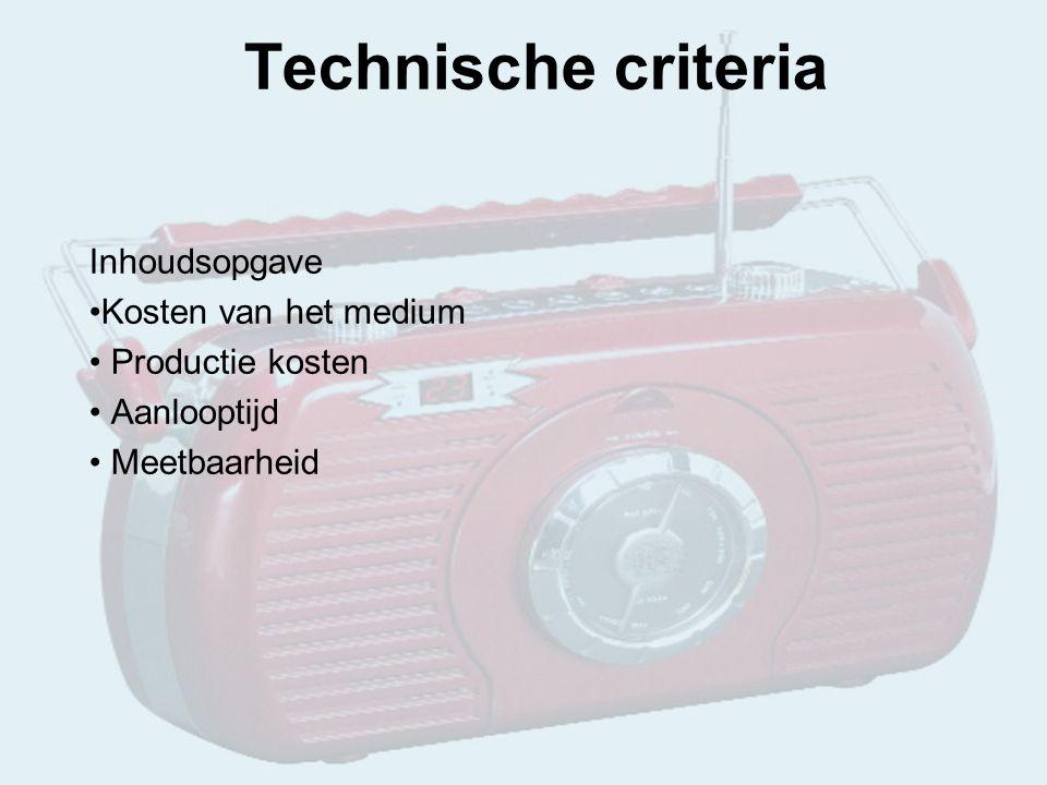 Technische criteria Inhoudsopgave Kosten van het medium Productie kosten Aanlooptijd Meetbaarheid
