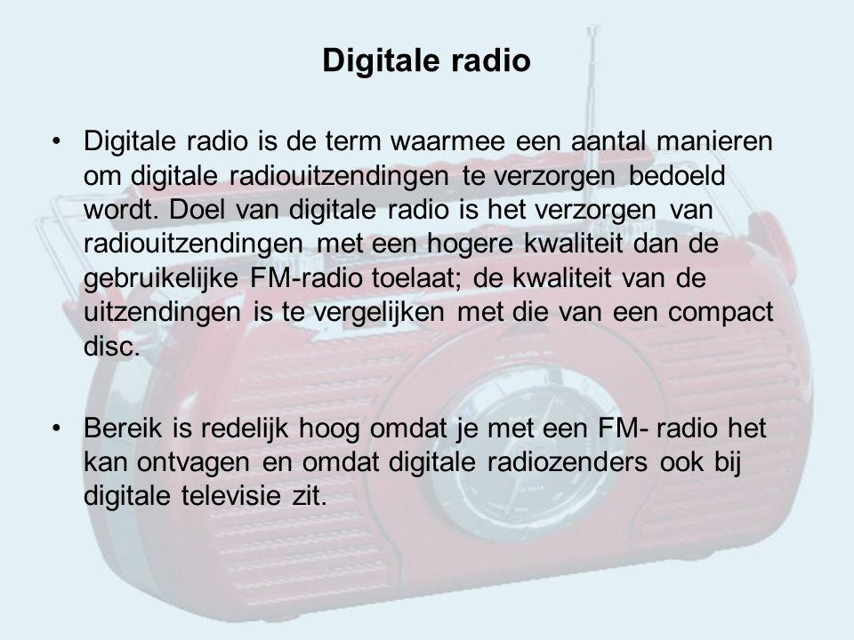 Digitale radio Digitale radio is de term waarmee een aantal manieren om digitale radiouitzendingen te verzorgen bedoeld wordt.