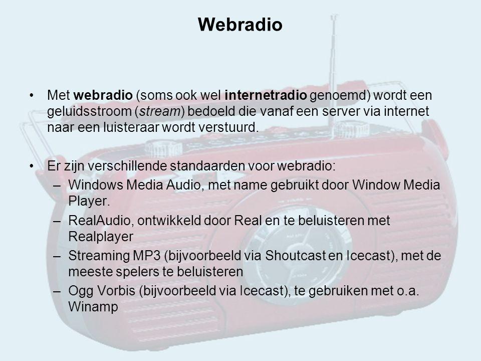 Webradio Met webradio (soms ook wel internetradio genoemd) wordt een geluidsstroom (stream) bedoeld die vanaf een server via internet naar een luisteraar wordt verstuurd.
