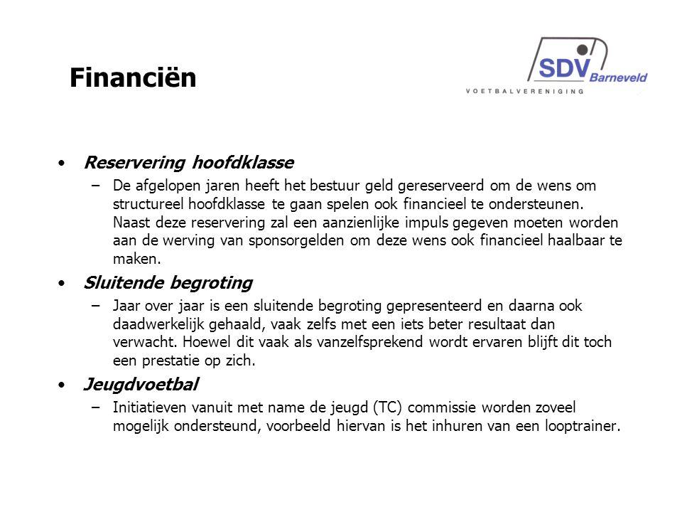 Reservering hoofdklasse –De afgelopen jaren heeft het bestuur geld gereserveerd om de wens om structureel hoofdklasse te gaan spelen ook financieel te ondersteunen.