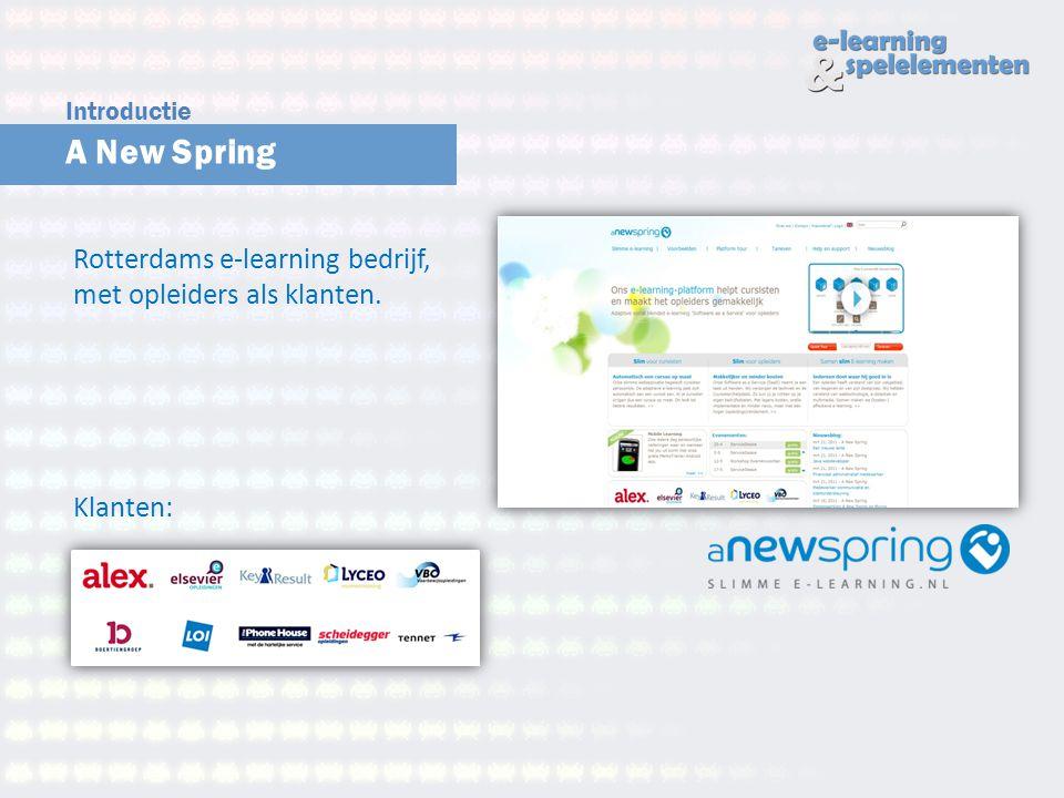 A New Spring Introductie Rotterdams e-learning bedrijf, met opleiders als klanten. Klanten: