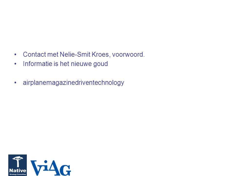 Contact met Nelie-Smit Kroes, voorwoord. Informatie is het nieuwe goud airplanemagazinedriventechnology
