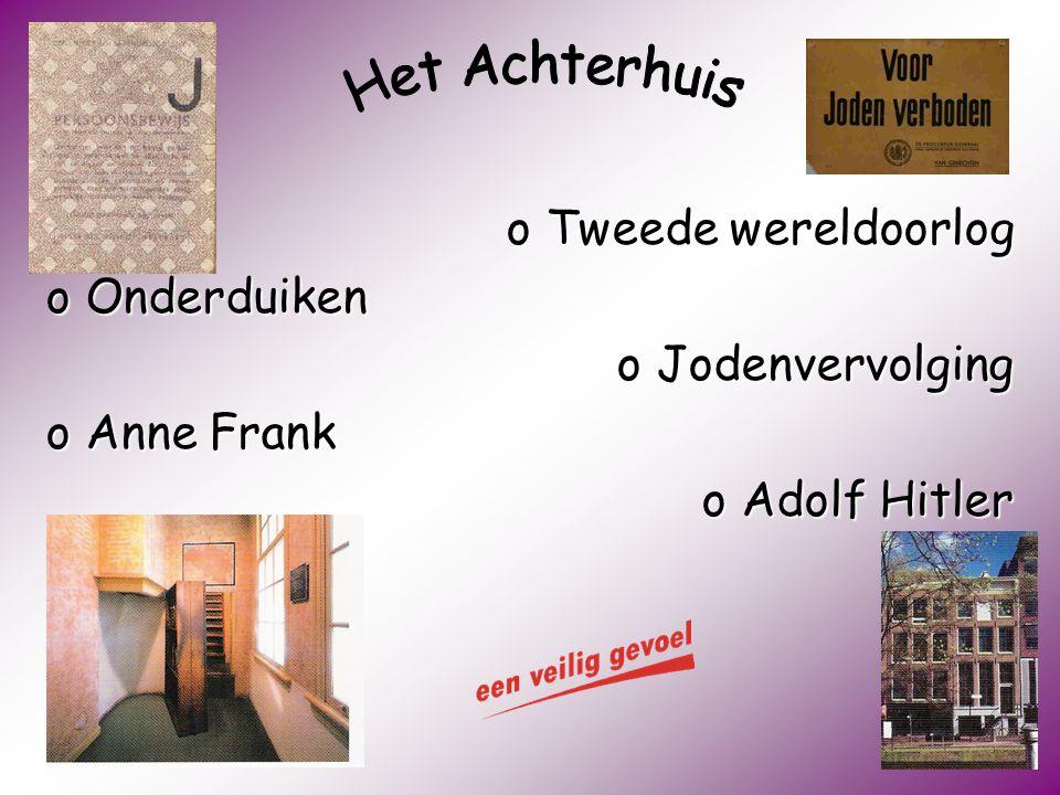 oTweede wereldoorlog oOnderduiken oJodenvervolging oAnne Frank oAdolf Hitler