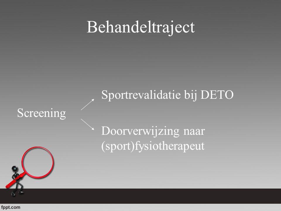 Behandeltraject Sportrevalidatie bij DETO Screening Doorverwijzing naar (sport)fysiotherapeut