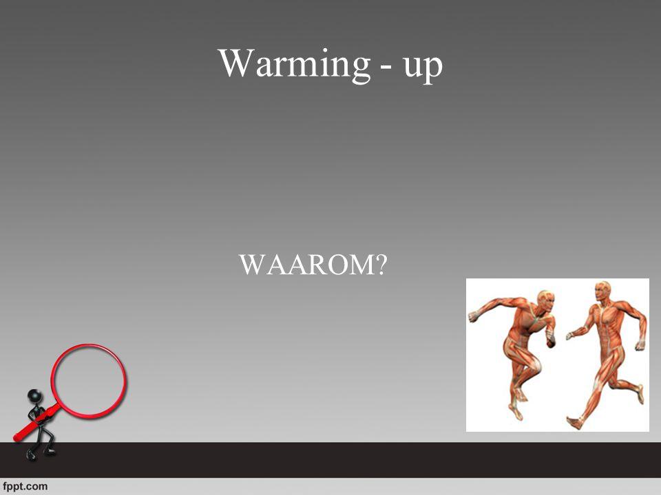 Effecten van warming - up Verhogen hartfunctie Verhogen longfunctie Aanpassen zenuwstelsel aan te verwachten arbeid Voorbereiden van spierpeesapparaat Mentale voorbereiding
