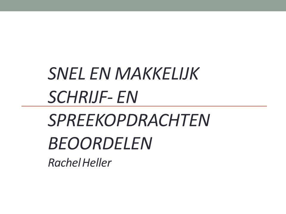 SNEL EN MAKKELIJK SCHRIJF- EN SPREEKOPDRACHTEN BEOORDELEN Rachel Heller