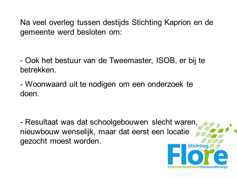 Na veel overleg tussen destijds Stichting Kaprion en de gemeente werd besloten om: - Ook het bestuur van de Tweemaster, ISOB, er bij te betrekken.