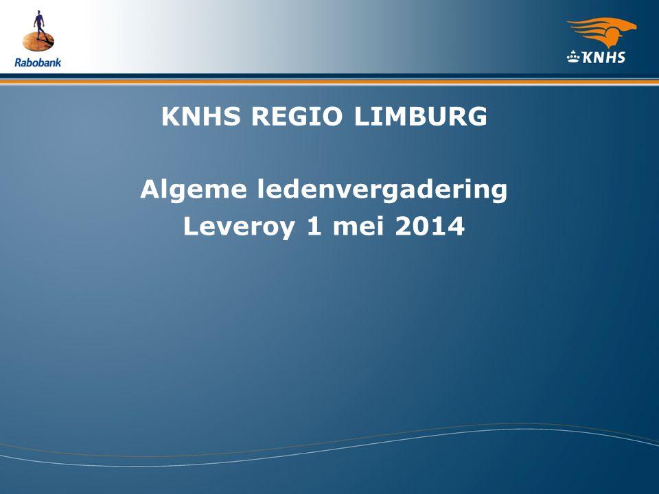 KNHS REGIO LIMBURG Algeme ledenvergadering Leveroy 1 mei 2014