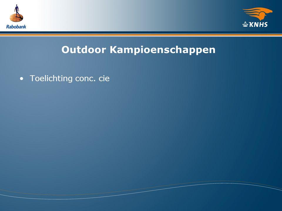 Outdoor Kampioenschappen Toelichting conc. cie