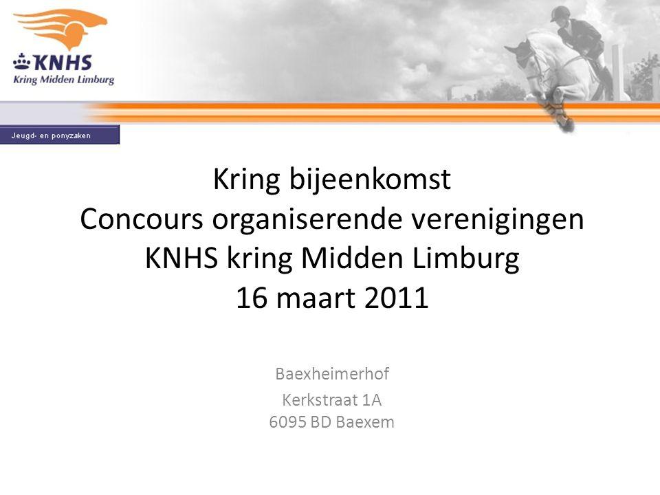 Kring bijeenkomst Concours organiserende verenigingen KNHS kring Midden Limburg 16 maart 2011 Baexheimerhof Kerkstraat 1A 6095 BD Baexem