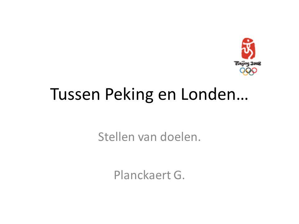 Tussen Peking en Londen… Stellen van doelen. Planckaert G.
