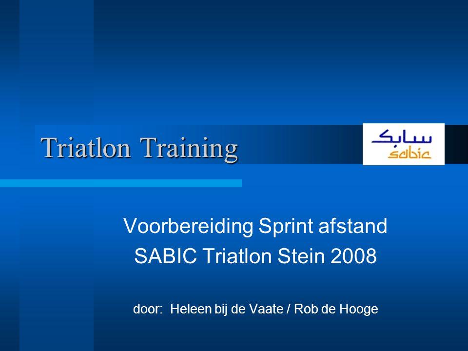 Project Trainen voor de SABIC Triatlon Stein 2008 2 Van 1 april naar 21 juni...