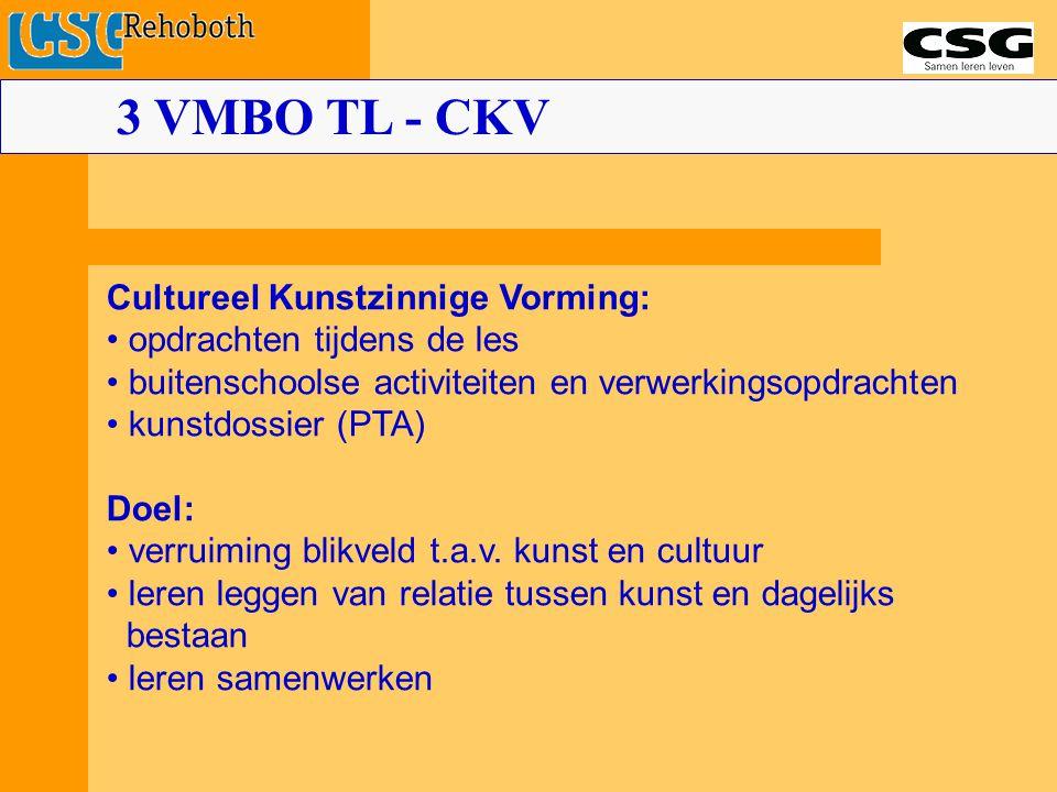 3 VMBO TL - CKV Cultureel Kunstzinnige Vorming: opdrachten tijdens de les buitenschoolse activiteiten en verwerkingsopdrachten kunstdossier (PTA) Doel