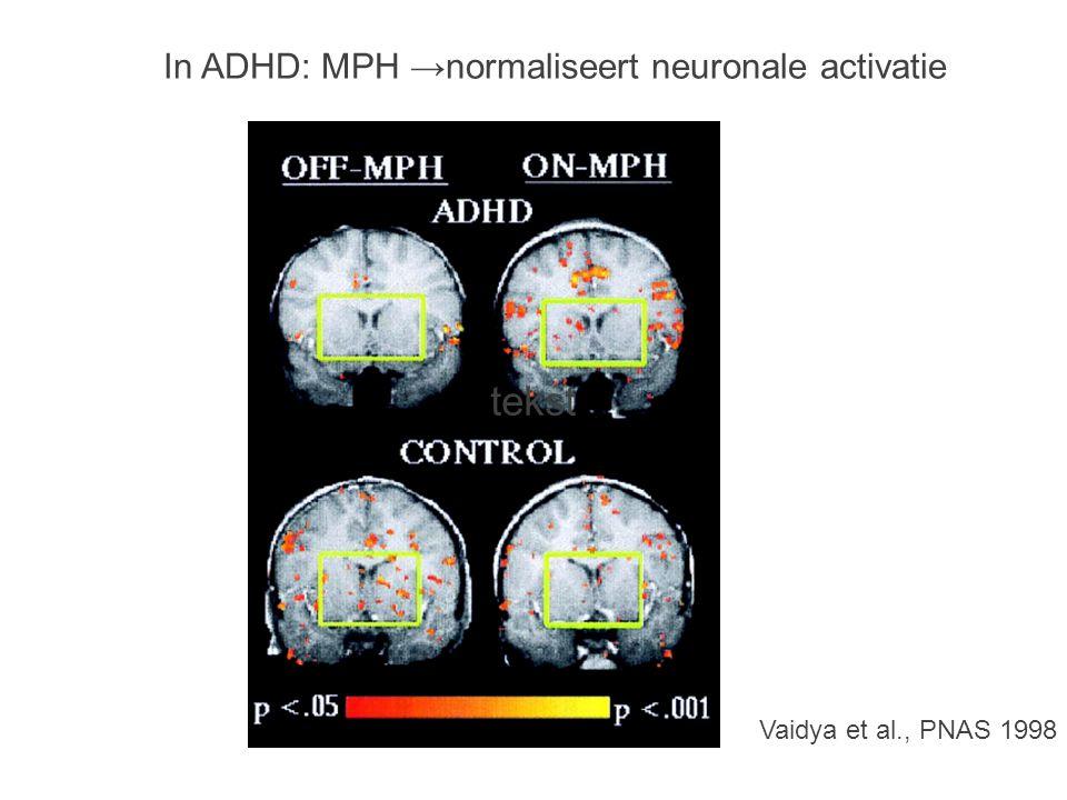 Vaidya et al., PNAS 1998 tekst In ADHD: MPH → normaliseert neuronale activatie