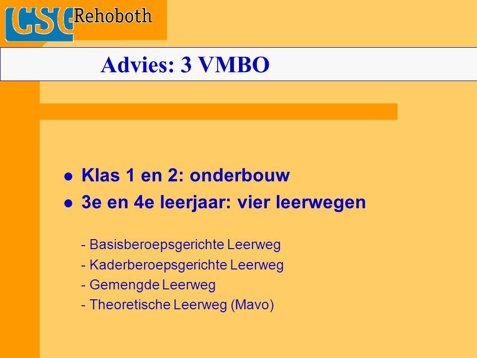 Klas 1 en 2: onderbouw 3e en 4e leerjaar: vier leerwegen - Basisberoepsgerichte Leerweg - Kaderberoepsgerichte Leerweg - Gemengde Leerweg - Theoretisc