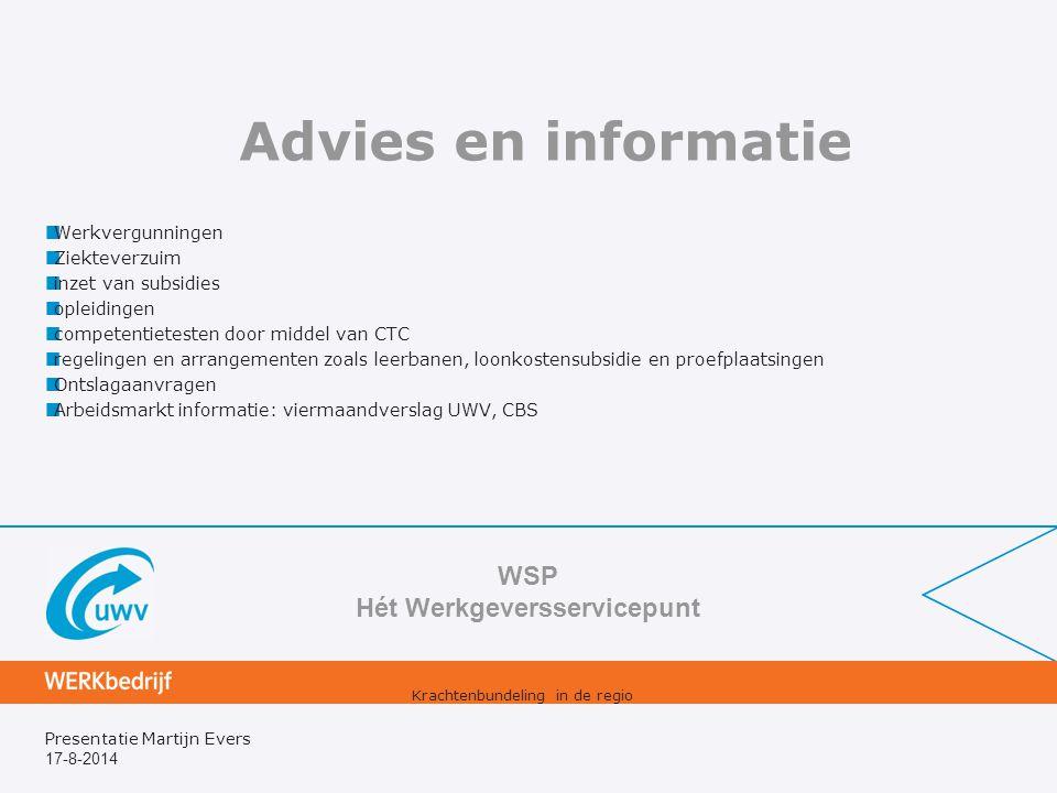 17-8-2014 Presentatie Martijn Evers Advies en informatie Werkvergunningen Ziekteverzuim inzet van subsidies opleidingen competentietesten door middel