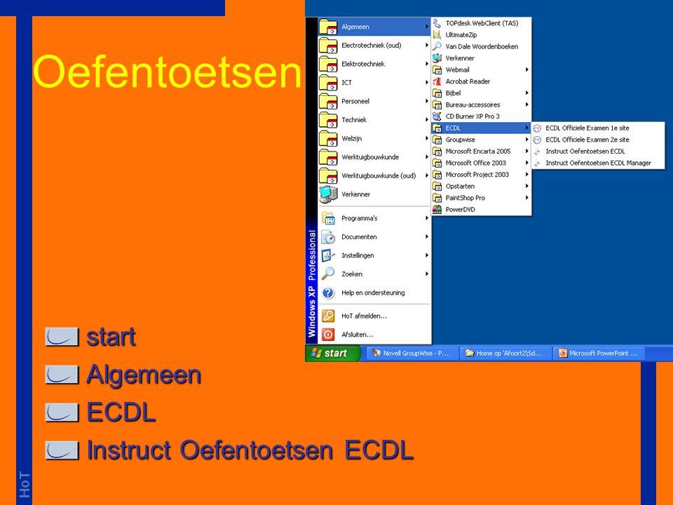 Oefentoetsen start start Algemeen Algemeen ECDL ECDL Instruct Oefentoetsen ECDL Instruct Oefentoetsen ECDL