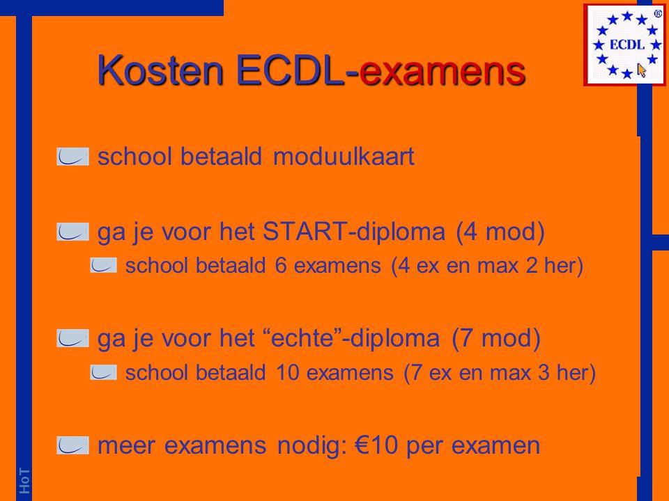"""HoT Kosten ECDL-examens school betaald moduulkaart ga je voor het START-diploma (4 mod) school betaald 6 examens (4 ex en max 2 her) ga je voor het """"e"""