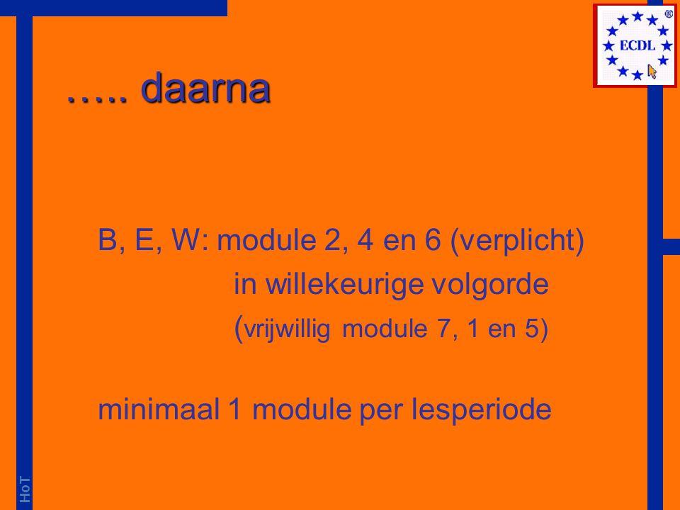 HoT klas 1 ICT (2) lesperiode 1: module 1, 2 en 7 (2) lesperiode 2: module 5 en 6 (1) lesperiode 3: module 3 (1) lesperiode 4: module 4
